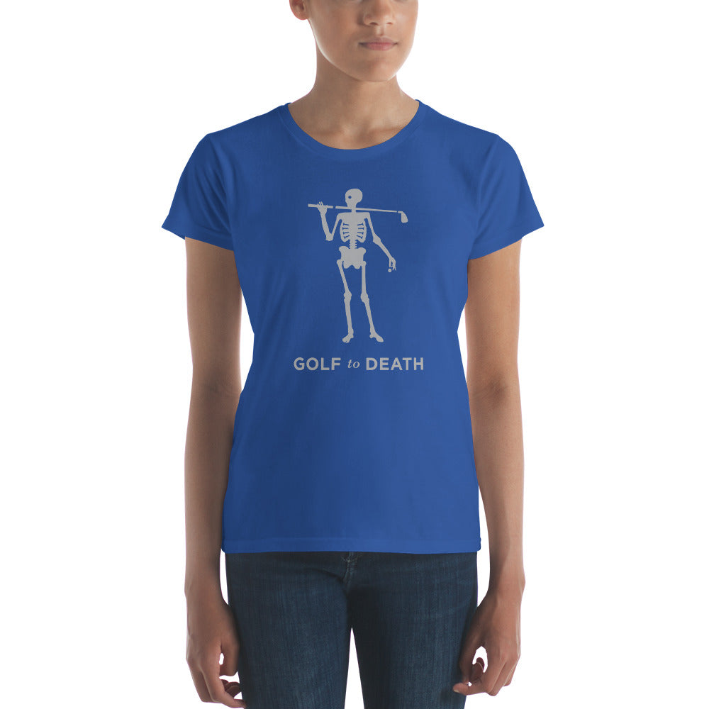 Golf to Death Ladies t-shirt - Golf to Death