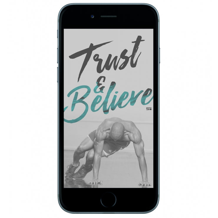 Trust And Believe V3 Mobile Wallpaper