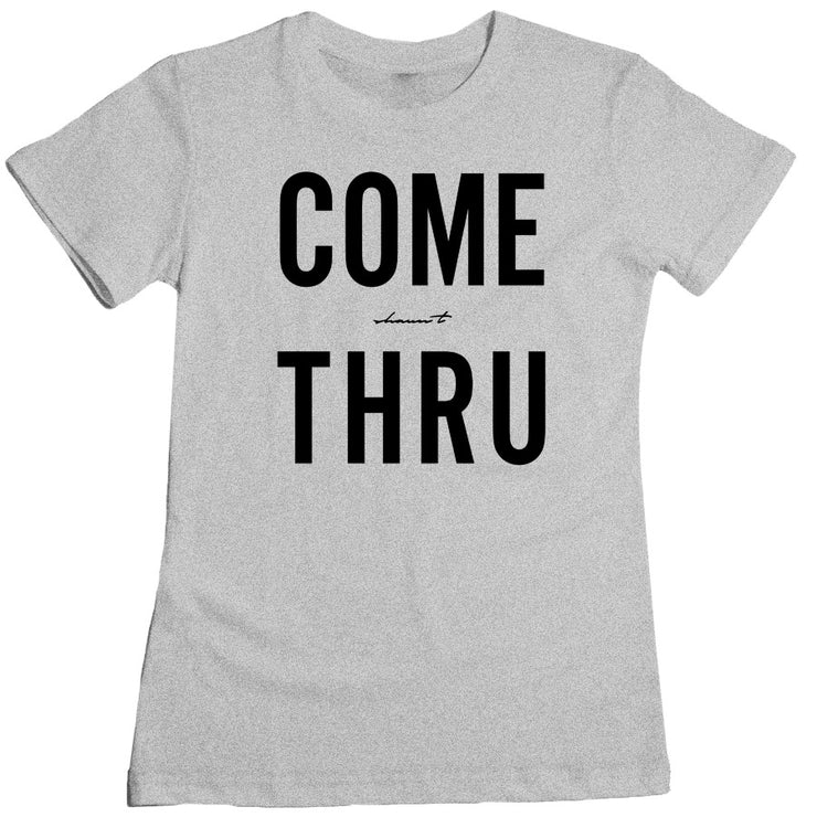 Come Thru Men's/Women's Tee