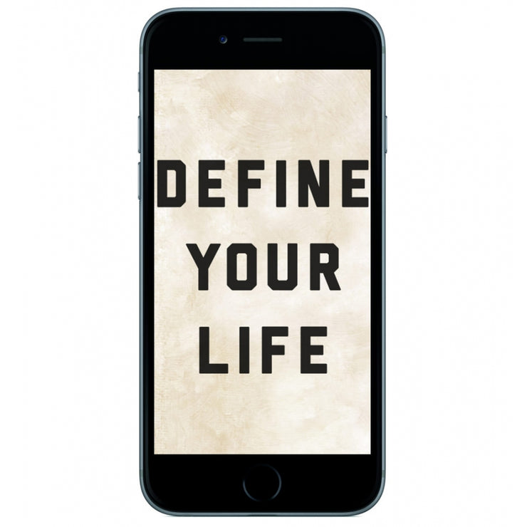 Define Your Life Mobile Wallpaper