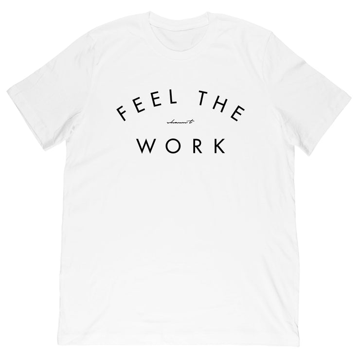 Feel the Work Men's/Women's Tee