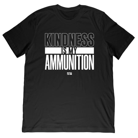 Kindness Is My Ammunition Tee