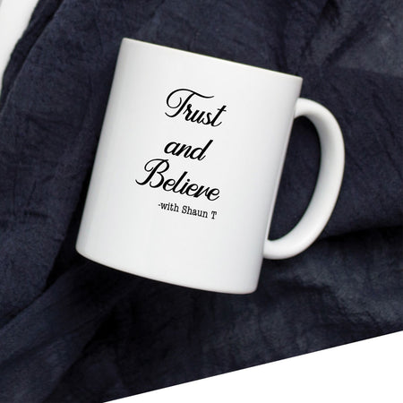 Trust And Believe Mug