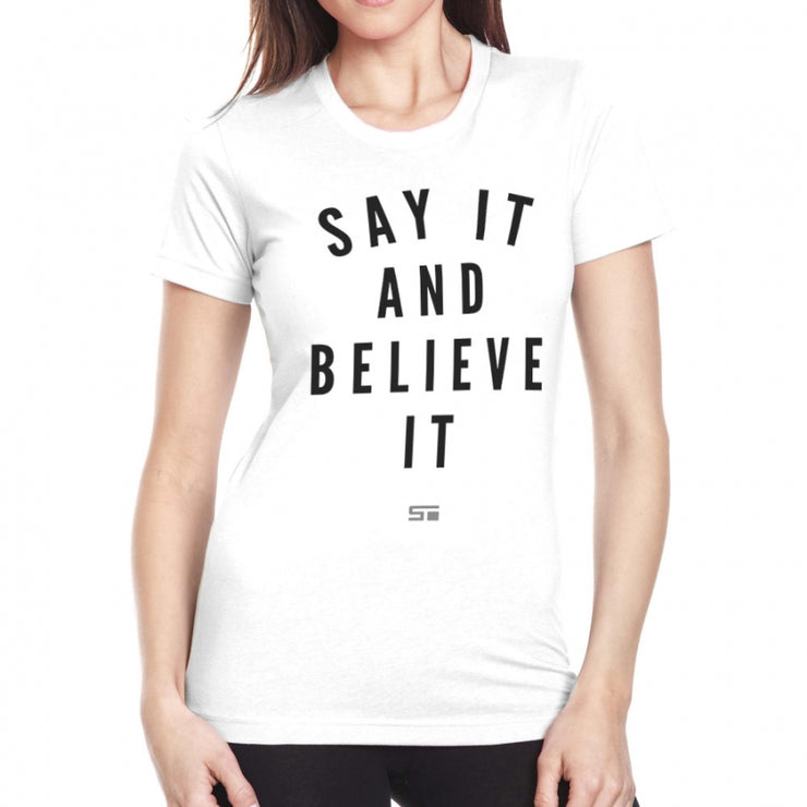 Say It And Believe It Women's Tee
