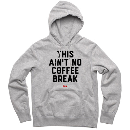 Ain't No Coffee Break Men's Hoodie