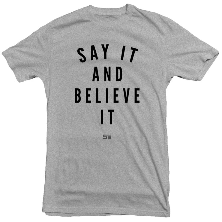 Say It And Believe It Men's Tee