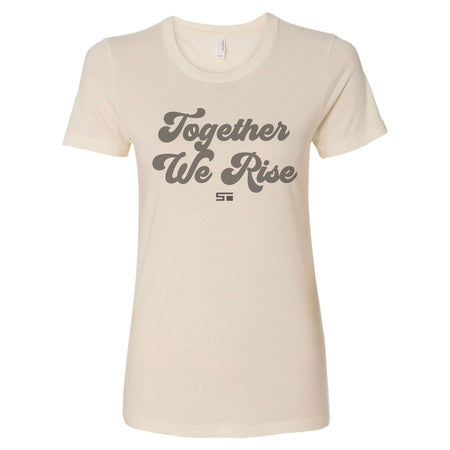 Together We Rise Women's Tee