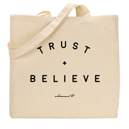 Trust + Believe Tote Bag