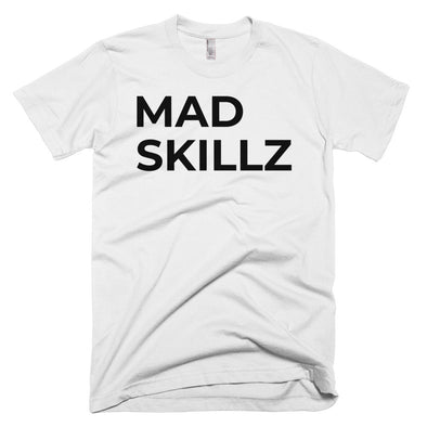 Mad Skillz - Short-Sleeve T-Shirt (Unisex)