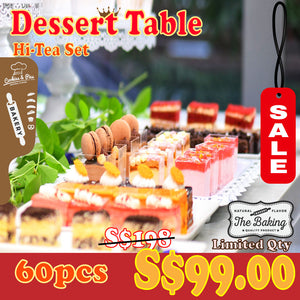 Dessert Table (Hi-Tea Set) | 10-15 Pax | 60pcs for S$99 | Use Code: SGCare50 | Free Delivery