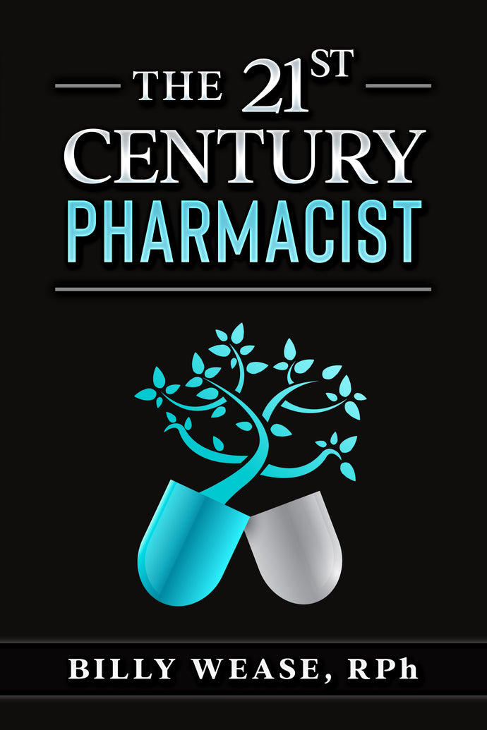 The 21st Century Pharmacist by Billy Wease
