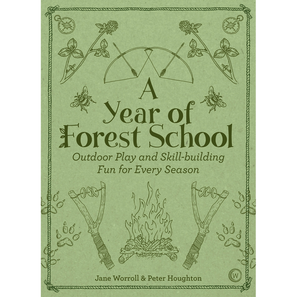 A Year of Forest School Outdoor Play and Skill-building Fun for Every Season