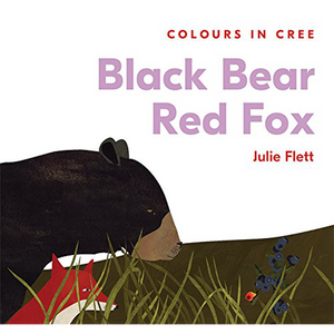 Black Bear Red Fox - Colours in Cree