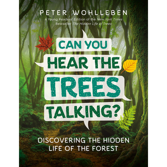 Can You Hear The Trees Talking? Discovering the Hidden Life of the Forest