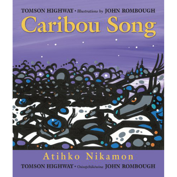 Caribou Song: Atihko Nikamon