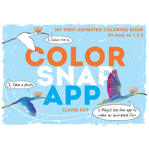 Color, Snap, App!: My First Animated Coloring Book