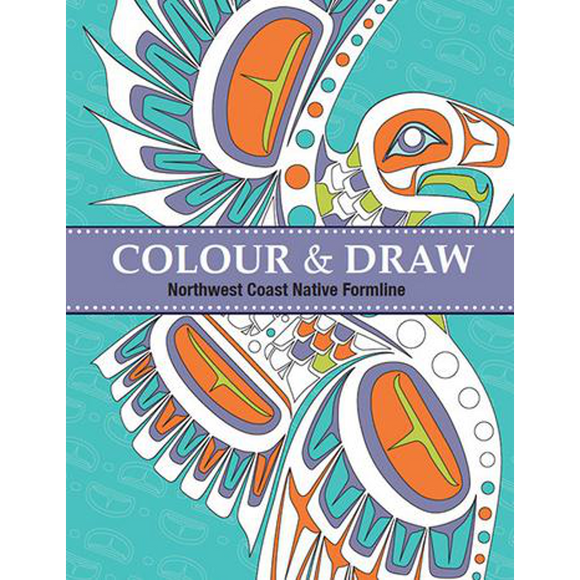 Colour & Draw: Northwest Coast Native Formline