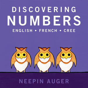 Discovering Numbers: English French Cree