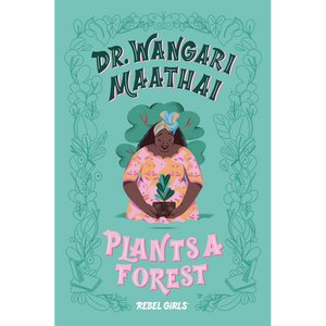 Dr. Wangari Maathai Plants a Forest