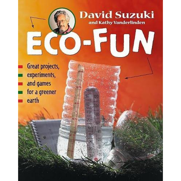 Eco-Fun: Great Experiments, Projects, and Games for a Greener Earth