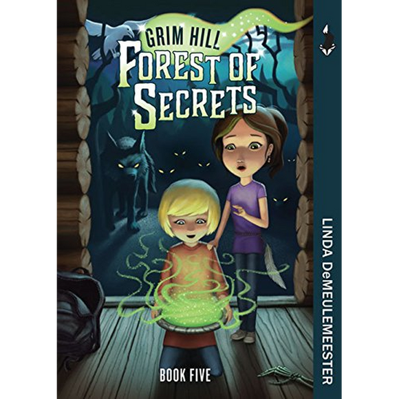 Forest of Secrets: Grim Hill, Book Five
