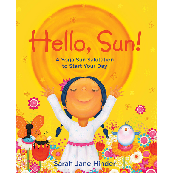 Hello, Sun ! A Yoga Sun Salutation to Start your day