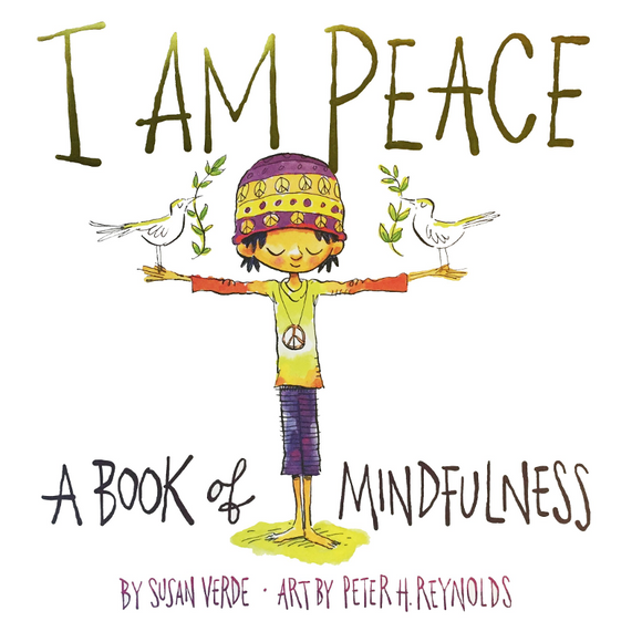 I Am Peace: A Book of Mindfulness