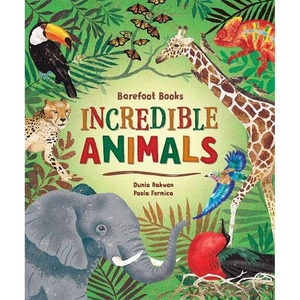 Incredible Animals by Barefoot Books
