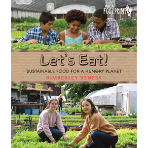 Let's Eat!: Sustainable Food for a Hungry Planet