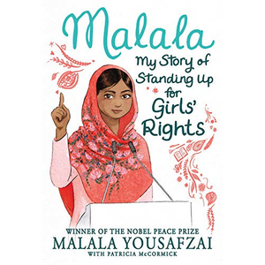 Malala My Story of Standing Up for Girls' Rights