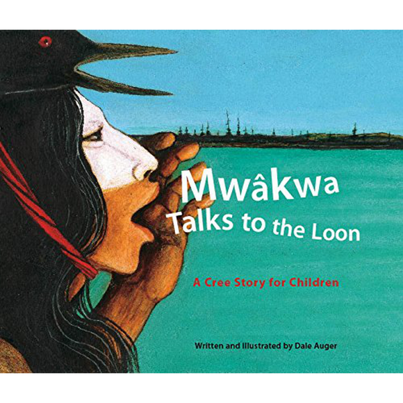 Mwâkwa Talks to the Loon: A Cree Story for Children