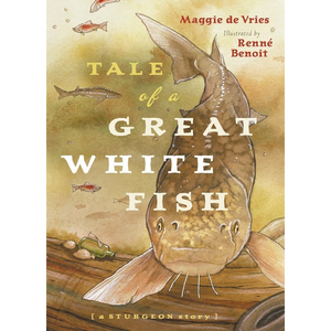 Tale of a Great White Fish: A Sturgeon Story