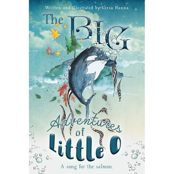 The BIG Adventures of Little O: A Song for the Salmon