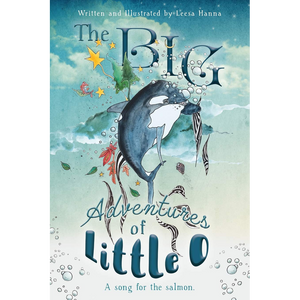 The BIG Adventures of Little O: A Song for the Salmon (Hardcover)