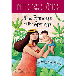 The Princess of the Springs: A Story from Brazil