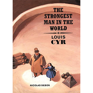 The Strongest Man in the World: Luis Cyr