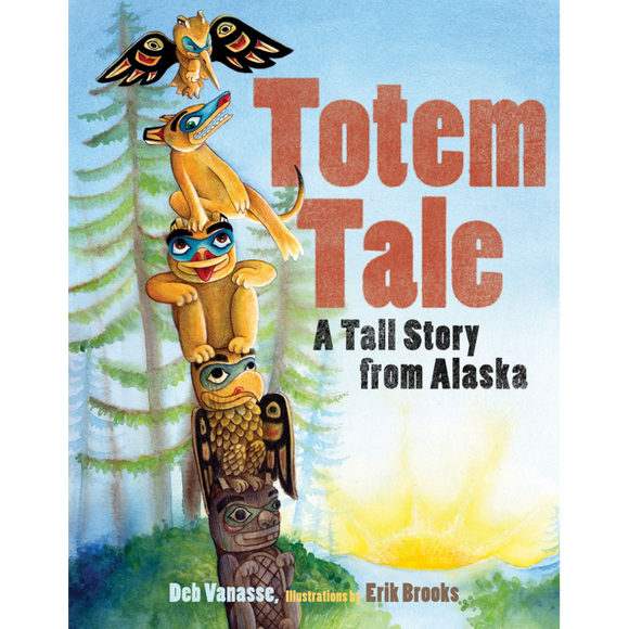 Totem Tale: A Tall Story from Alaska