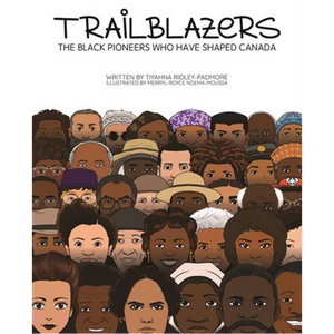 Trailblazers: The Black Pioneers who have shaped Canada