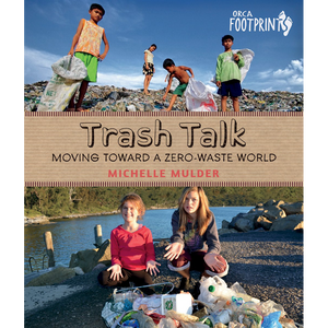 Trash Talk: Moving Toward A Zero-Waste World