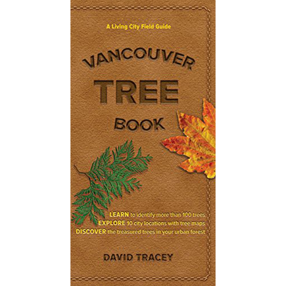 Vancouver Tree Book: A Living City Field Guide