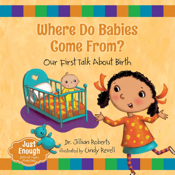 Where Do Babies Come From? Our First Talk About Birth