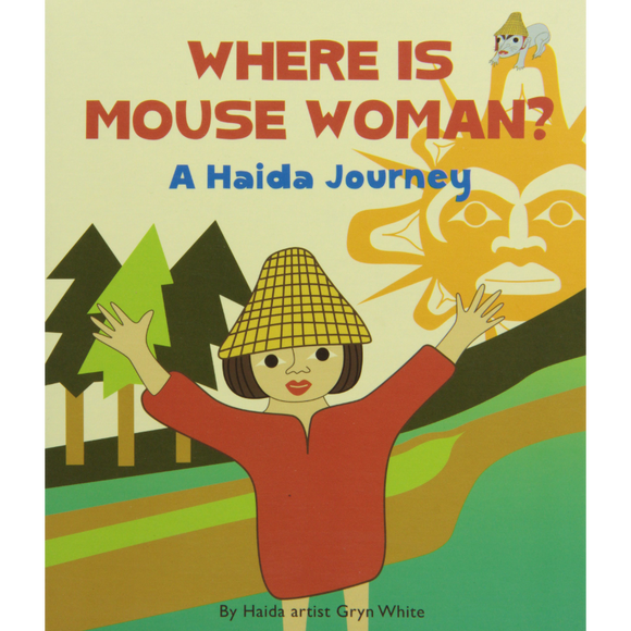 Where is Mouse Woman? A Haida Journey