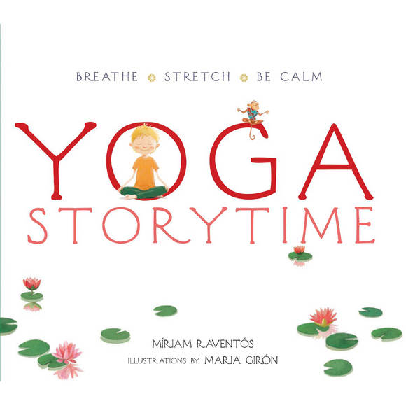 Yoga Storytime: Breathe - Stretch - Be Calm