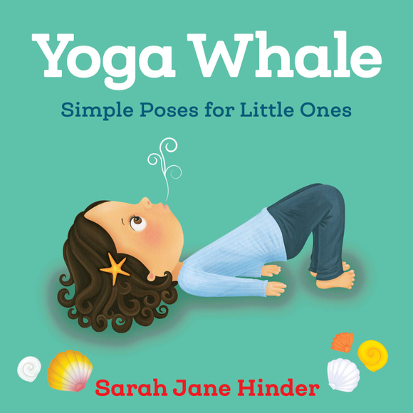 Yoga Whale: Simple Animal Poses for Little Ones