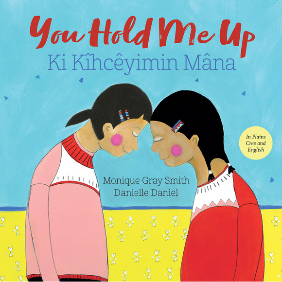 You Hold Me Up / Ki Kîhcêyimin Mâna