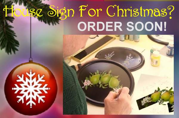 Order house signs soon for Christmas delivery
