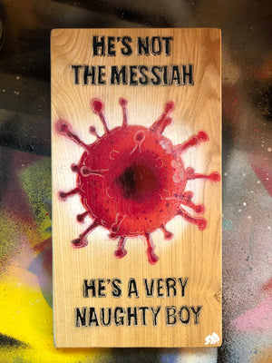 Not the Messiah - Pandemic stencil artwork - Limited edition
