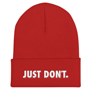 Just Don't Toque Style Hat.  Red beanie hat with white 3D puff embroidery