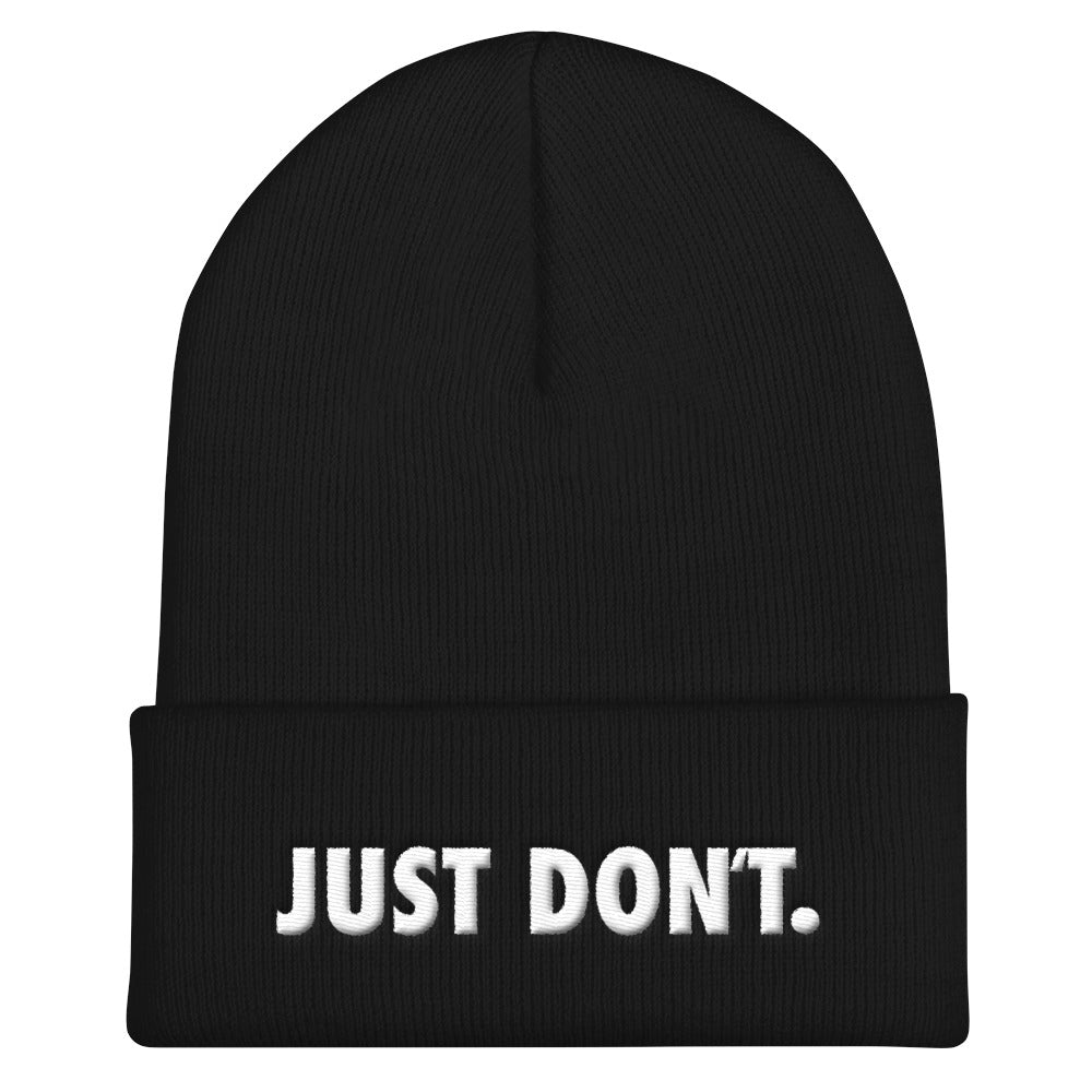 Just Don't Toque Style Hat.  Black hat beanie hat with white 3D puff embroidery