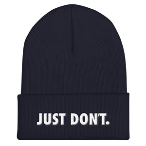 Just Don't Toque Style Hat.  Navy hat beanie hat with white 3D puff embroidery